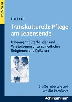 Transkulturelle Pflege am Lebensende von Urban,  Elke