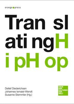 Translating HipHop von Diederichsen,  Detlef, Ismaiel-Wendt,  Johannes, Stemmler,  Susanne