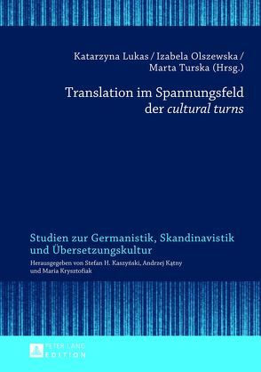 Translation im Spannungsfeld der cultural turns von Lukas,  Katarzyna, Olszewska,  Izabela, Turska,  Marta