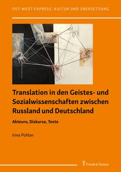 Translation in den Geistes- und Sozialwissenschaften zwischen Russland und Deutschland von Pohlan,  Irina
