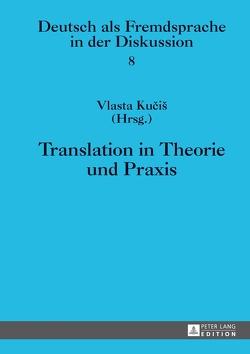 Translation in Theorie und Praxis von Kucis,  Vlasta