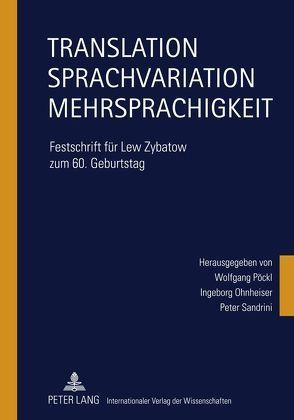 Translation – Sprachvariation – Mehrsprachigkeit von Ohnheiser,  Ingeborg, Pöckl,  Wolfgang, Sandrini,  Peter