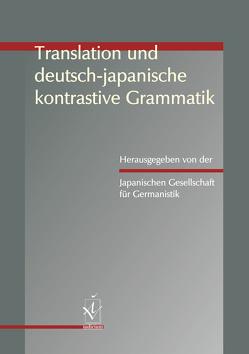 Translation und deutsch-japanische kontrastive Grammatik von Japanische Gesellschaft für Germanistik
