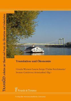 Translation und Ökonomie von Gutiérrez Aristizábal,  Ivonne, Reichmann,  Tinka, Sergo,  Laura, Wienen,  Ursula
