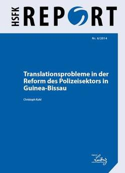 Translationsprobleme bei der Reform des Polizeisektors in Guinea-Bissau von Köhl,  Christoph