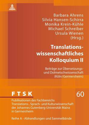 Translationswissenschaftliches Kolloquium II von Ahrens,  Barbara, Hansen-Schirra,  Silvia, Krein-Kühle,  Monika, Schreiber,  Michael