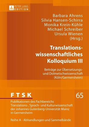 Translationswissenschaftliches Kolloquium III von Ahrens,  Barbara, Hansen-Schirra,  Silvia, Krein-Kühle,  Monika