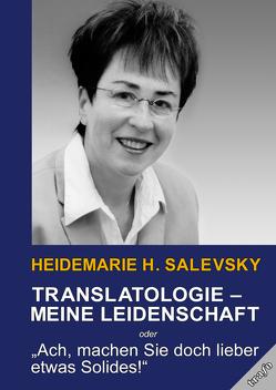 Translatologie – meine Leidenschaft von Salevsky,  Heidemarie H.