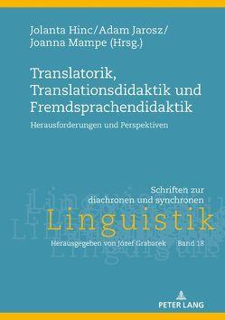 Translatorik, Translationsdidaktik und Fremdsprachendidaktik von Hinc,  Jolanta, Jarosz,  Adam, Mampe,  Joanna