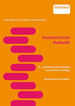 Translatorische Methodik von Kadric,  Mira, Kaindl,  Klaus, Reithofer-Winter,  Karin
