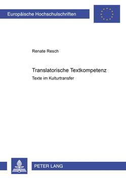 Translatorische Textkompetenz von Resch,  Renate
