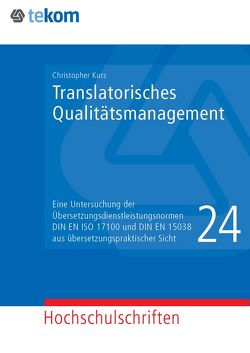 Translatorisches Qualitätsmanagement von Gräfe,  Elisabeth, Hennig,  Jörg, Kurz,  Christopher, Tjarks-Sobhani,  Marita
