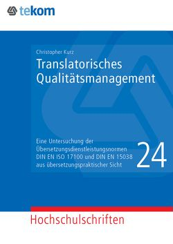 Translatorisches Qualitätsmanagement von Gräfe,  Elisabeth, Hennig,  Jörg, Kurz,  Christopher, Michael,  Jörg, Tjarks-Sobhani,  Marita