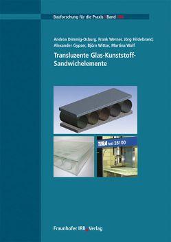 Transluzente Glas-Kunststoff-Sandwichelemente. von Dimmig-Osburg,  Andrea, Gypser,  Alexander, Hildebrand,  Jörg, Werner,  Frank, Wittor,  Björn, Wolf,  Martina