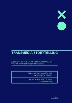 Transmedia Storytelling von Baar,  Florian, Reichert-Young,  Patrick