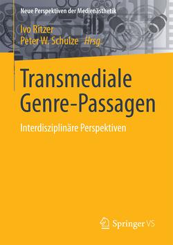 Transmediale Genre-Passagen von Ritzer,  Ivo, Schulze,  Peter W.