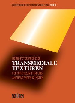Transmediale Texturen von Preußer,  Heinz-Peter