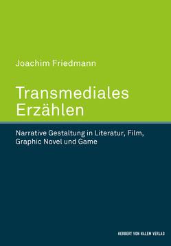 Transmediales Erzählen von Friedmann,  Joachim