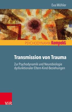 Transmission von Trauma von Möhler,  Eva