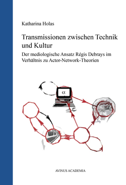 Transmissionen zwischen Technik und Kultur von Holas,  Katharina