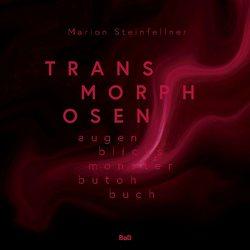 Transmorphosen von Steinfellner,  Marion
