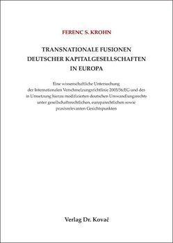 Transnationale Fusionen deutscher Kapitalgesellschaften in Europa von Krohn,  Ferenc S