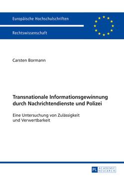 Transnationale Informationsgewinnung durch Nachrichtendienste und Polizei von Bormann,  Carsten