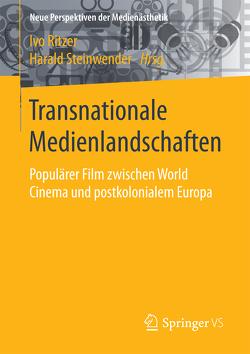Transnationale Medienlandschaften von Ritzer,  Ivo, Steinwender,  Harald