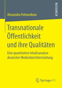 Transnationale Öffentlichkeit und ihre Qualitäten von Polownikow,  Alexandra