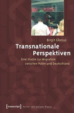 Transnationale Perspektiven von Glorius,  Birgit