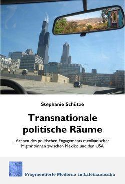 Transnationale politische Räume von Schütze,  Stephanie