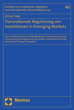 Transnationale Regulierung von Investitionen in Emerging Markets von Engel,  Michael