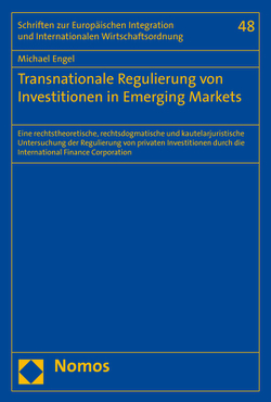 Transnationale Regulierung von Investitionen in Emerging Markets von Engel,  Michael