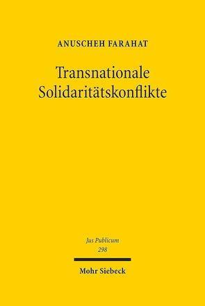 Transnationale Solidaritätskonflikte von Farahat,  Anuscheh