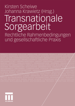 Transnationale Sorgearbeit von Krawietz,  Johanna, Scheiwe,  Kirsten