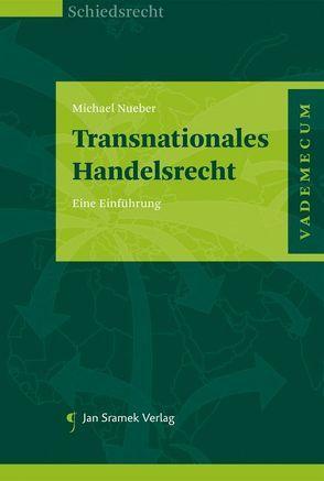 Transnationales Handelsrecht von Nueber,  Michael