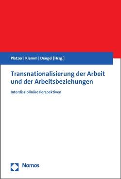 Transnationalisierung der Arbeit und der Arbeitsbeziehungen von Dengel,  Udo, Klemm,  Matthias, Platzer,  Hans-Wolfgang
