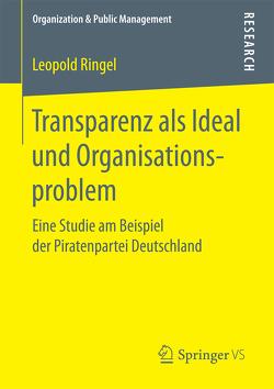 Transparenz als Ideal und Organisationsproblem von Ringel,  Leopold