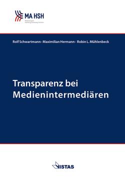 Transparenz bei Medienintermediären von Hermann,  Maximilian, Mühlenbeck,  Robin L., Schwartmann,  Rolf