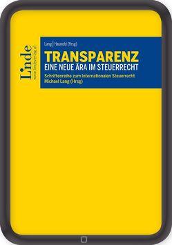 Transparenz – Eine neue Ära im Steuerrecht von Haunold,  Peter, Lang,  Michael