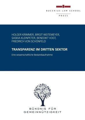Transparenz im Dritten Sektor von für Gemeinnützigkeit,  Bündnis, Kleinpeter,  Saskia, Krimmer,  Holger, Vogt,  Benedikt, von Schönfeld,  Friedrich, Weitemeyer,  Birgit