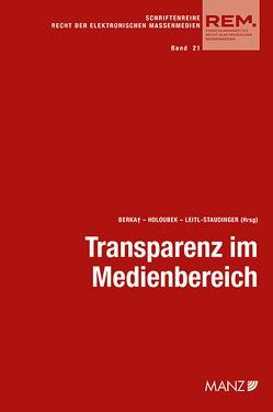 Transparenz im Medienbereich Aktuelle Fragen der Umsetzung von Berka (†),  Walter, Holoubek,  Michael, Leitl-Staudinger,  Barbara