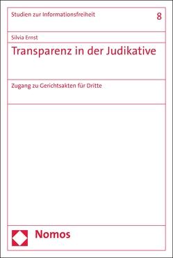 Transparenz in der Judikative von Ernst,  Silvia
