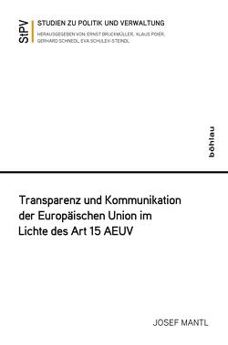 Transparenz und Kommunikation der Europäischen Union im Lichte des Art 15 AEUV von Mantl,  Josef