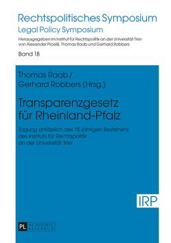 Transparenzgesetz für Rheinland-Pfalz von Raab,  Thomas, Robbers,  Gerhard