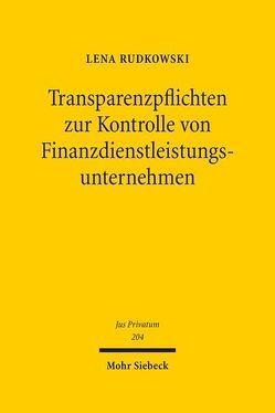 Transparenzpflichten zur Kontrolle von Finanzdienstleistungsunternehmen von Rudkowski,  Lena