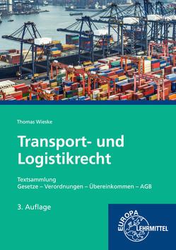 Transport- und Logistikrecht – Textsammlung von Wieske,  Thomas