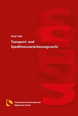 Transport- und Speditionsversicherungsrecht von Suhr,  Axel