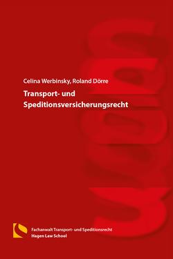 Transport- und Speditionsversicherungsrecht von Dörre,  Roland, Werbinsky,  Celina