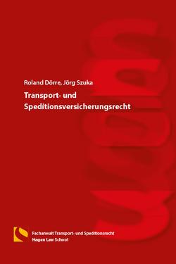 Transport- und Speditionsversicherungsrecht von Dörre,  Roland, Szuka,  Jörg